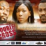 New Ghanaian movie 'Double Cross' premieres in London this Friday, 31st October at the Odeon Greenwich.