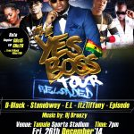 D-Black presents 'Yes Boss Tour' with Stonebwoy, E.L, Itz Tiffany in Tamale, December 26