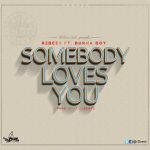 R2Bees ft. Burna Boy – Somebody Loves You